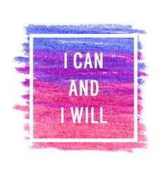 Motivation poster i can and i will vector