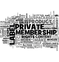 Basic private label membership techniques and vector