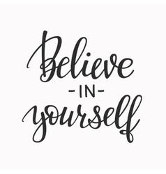 Believe in yourself typography vector