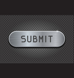 Submit metal button on iron perforated background vector