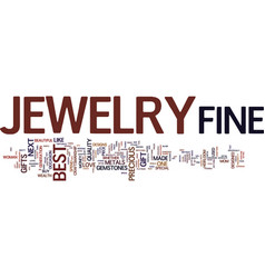 Fine jewelry the gift of wealth text background vector