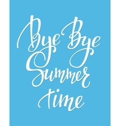 Bye bye summer time typography vector