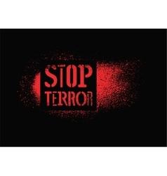 Stop terror Typographic graffiti protest poster vector image