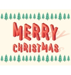 Merry Christmas trees 3d lettering Isometric vector image vector image