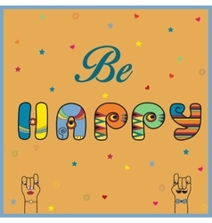 Inscription be happy hippy letters vector