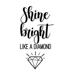 Shine bright like a diamond lettering vector