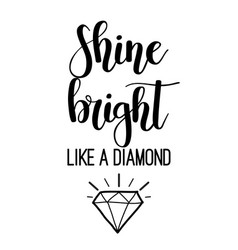 shine bright like a diamond lettering vector image vector image