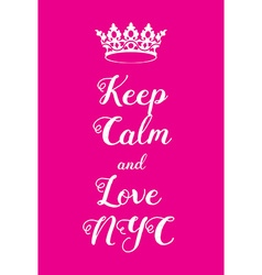 Keep calm and love new york city poster vector