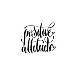 positive attitude hand written lettering vector image