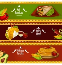 Mexican cuisine taco burrito and tortilla banners vector