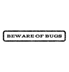 Beware of bugs watermark stamp vector