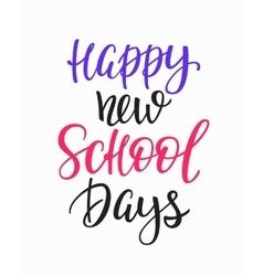 Happy new school days typography quote vector
