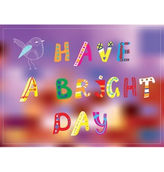 Bright day funny card for good mood vector