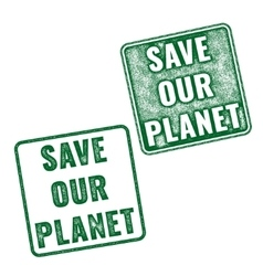 Save our planet grunge stamps isolated on white vector