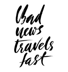 Bad news travel fast hand drawn lettering proverb vector
