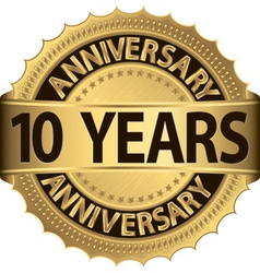 10 years anniversary golden label with ribbon vector image