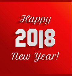 Happy new year 2018 text design on red background vector