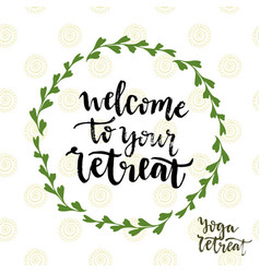 Welcome to your retreat icon with lettering yoga vector