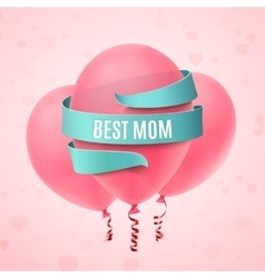 Best mom mothers day greeting card vector