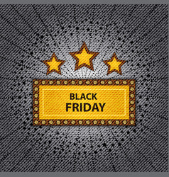 black friday marquee vector image vector image