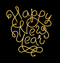 happy new year glitter golden hand lettering vector image vector image