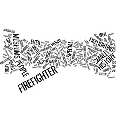Firefighter museums text background word cloud vector
