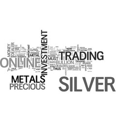 Why silver may be a golden investment for text vector