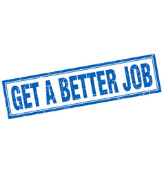 Get a better job square stamp vector