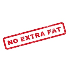 No Extra Fat Rubber Stamp vector image vector image