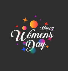 abstract greeting lettering happy womens day vector image vector image