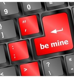 Be mine words on keyboard enter key vector
