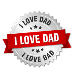 I love dad 3d silver badge with red ribbon vector