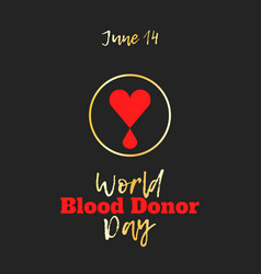 World blood donor day june 14 vector