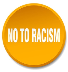 No to racism orange round flat isolated push vector