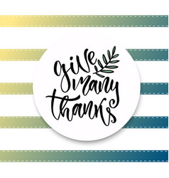 Give many thanks handwritten card modern vector