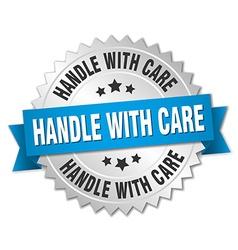 Handle with care 3d silver badge with blue ribbon vector