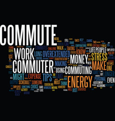 Ten tips for the overextended commuter text vector