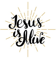Jesus is Alive Happy Easter Easter greeting card vector image vector image