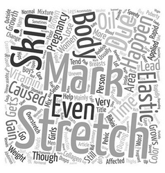 Stretch marks due to rapid skin growth text vector