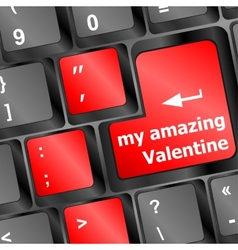 Computer keyboard key - my amazing Valentine vector image