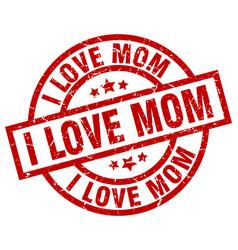 I love mom round red grunge stamp vector
