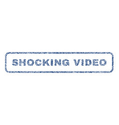 Shocking video textile stamp vector
