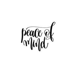 Peace of mind hand written lettering inscription vector