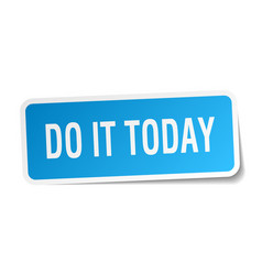 Do it today square sticker on white vector
