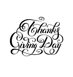 Thanks giving day black and white handwritten vector