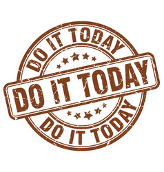 Do it today brown grunge stamp vector