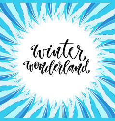 Hand drawn lettering winter wonderland card in vector
