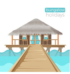 bungalow holidays advertisement poster with vector image