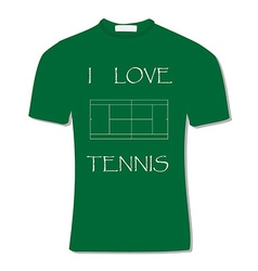 Green t-shirt with text i love tennis vector image vector image