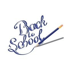 Calligraphic back to school written by blue pencil vector